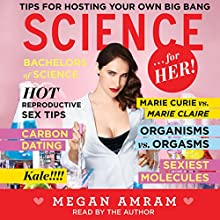Science...For Her! (       UNABRIDGED) by Megan Amram Narrated by Megan Amram
