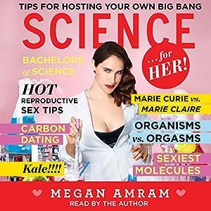 Science...For Her! (       UNABRIDGED) by Megan Amram Narrated by Megan Amram
