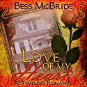 Love of My Heart (       UNABRIDGED) by Bess McBride Narrated by Susan Hegarty
