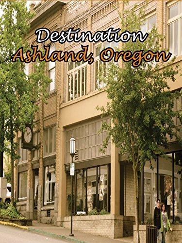 Destination Ashland, Oregon