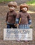 "Kalendar Kidz: Volume 2 ~ July through December: Original Knitwear Designs for 18"" Kidz 'n' Cats® girl and boy dolls mini Kidz too! (Volume Two)"