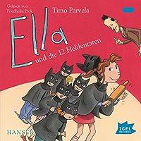 Ella und die 12 Heldentaten Hörbuch von Timo Parvela Gesprochen von: Friedhelm Ptok