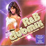 R&B Clubmix the biggest tracks and club remixes: 2007by Various Artists