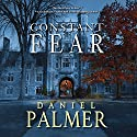 Constant Fear (       UNABRIDGED) by Daniel Palmer Narrated by Peter Berkrot