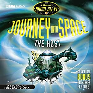 Classic Radio Sci-fi: Journey into Space: The Host | [Julian Simpson]