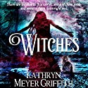 Witches: Author's Revised Edition Audiobook by Kathryn Meyer Griffith Narrated by Erica L. Risberg