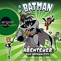 Abenteuer aus Gotham City (Batman: Die Abenteuer) Hörbuch