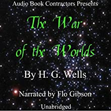 The War of the Worlds (       UNABRIDGED) by H. G. Wells Narrated by Flo Gibson