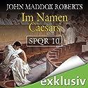 Im Namen Caesars (SPQR 10) Hörbuch von John Maddox Roberts Gesprochen von: Erich Räuker