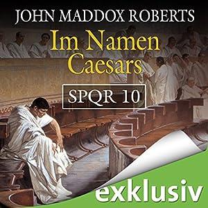 Im Namen Caesars (SPQR 10) Hörbuch