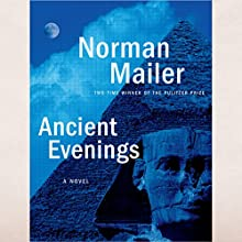 Ancient Evenings: A Novel Audiobook by Norman Mailer Narrated by Malcolm Hillgartner