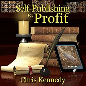 Self-Publishing for Profit: How to Get Your Book out of Your Head and into the Stores Audiobook