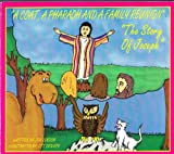 A Coat, a Pharaoh and a Family Reunion: The Story of Joseph (Bible Stories for Kids Series)