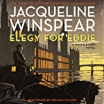 Elegy for Eddie: A Maisie Dobbs Novel, Book 9 (       UNABRIDGED) by Jacqueline Winspear Narrated by Orlagh Cassidy