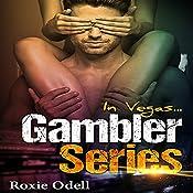 In Vegas...: Gambler Series, Book 2 | Roxie Odell