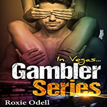 In Vegas...: Gambler Series, Book 2 Audiobook by Roxie Odell Narrated by Hannah Pralle