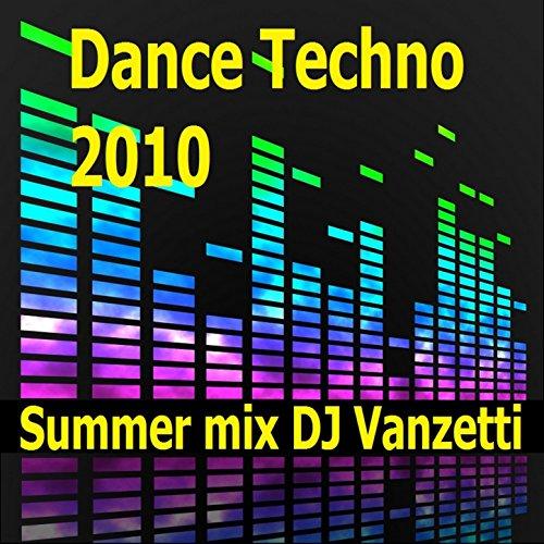 Dance Till You Drop ( Dj Vanzetti ) Dance Techno 2010