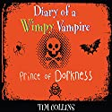 Diary of a Wimpy Vampire: Prince of Dorkness Audiobook by Tim Collins Narrated by Chris Nelson