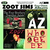 Four Classic Albums (The Four Brothers - Together Again! / From A To Z / Zoot / Whooeeee)by Zoot Sims