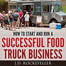How to Start a Successful Food Truck Business (       UNABRIDGED) by J. D. Rockefeller Narrated by Ray Allaire