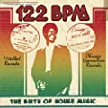 122 Bpm: The Birth Of House [VINYL]