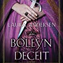 The Boleyn Deceit: Boleyn Trilogy, Book 2 Audiobook by Laura Andersen Narrated by Simon Vance
