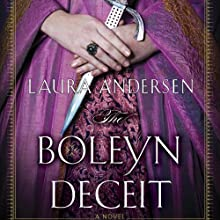 The Boleyn Deceit: Boleyn Trilogy, Book 2 (       UNABRIDGED) by Laura Andersen Narrated by Simon Vance