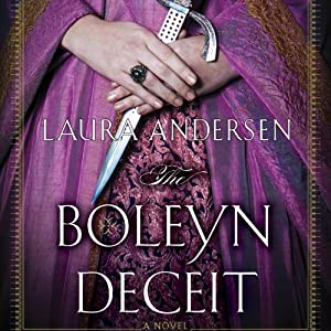 The Boleyn Deceit: Boleyn Trilogy, Book 2 | [Laura Andersen]