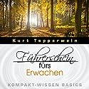 Führerschein fürs Erwachen (Kompakt-Wissen Basics) Hörbuch von Kurt Tepperwein Gesprochen von: Kurt Tepperwein