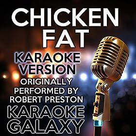 Chicken Fat (TV Commercial) [Karaoke Version] (Originally Performed By Robert Preston)