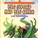 The Sword and the Chain: Guardians of the Flame, Book 2 (       UNABRIDGED) by Joel Rosenberg Narrated by Keith Silverstein
