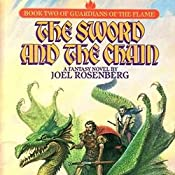 The Sword and the Chain: Guardians of the Flame, Book 2 | Joel Rosenberg
