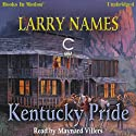 Kentucky Pride: Creed Series, Book 4 Audiobook by Larry Names Narrated by Maynard Villers