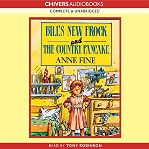 Bill's New Frock & The Country Pancake | [Anne Fine]