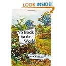 No Book but the World: A Novel