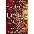 Awakening the Energy Body: From Shamanism to Bioenergetics