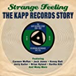 Strange Feeling: The Kapp Records Sto...