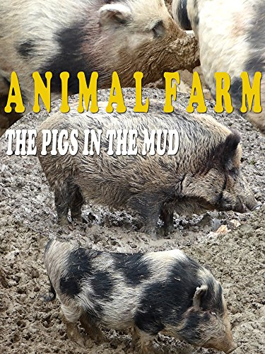 Animal farm. The pigs in the mud on Amazon Prime Instant Video UK
