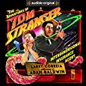 The Adventures of Tom Stranger, Interdimensional Insurance Agent Hörbuch von Larry Correia Gesprochen von: Adam Baldwin