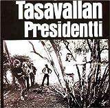Tasavallan Presidentti by Tasavallan Presidentti