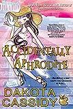 Accidentally Aphrodite (Accidentally Paranormal Novel Book 10)