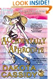 Accidentally Aphrodite (Accidentally Paranormal Novel Book 10)