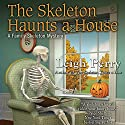 The Skeleton Haunts a House: Family Skeleton, Book 3 Audiobook by Leigh Perry Narrated by Katina Kalin