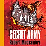 Henderson's Boys: Secret Army | Robert Muchamore
