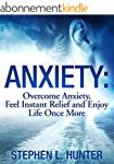 Anxiety: Overcome Anxiety, Feel Insta...