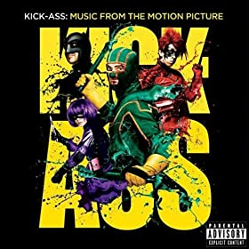 Kick-Ass: Music From The Motion Picture [Explicit]