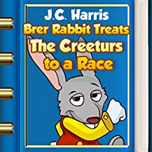Brer Rabbit Treats the Creeturs to a Race (Annotated) (       UNABRIDGED) by J.C. Harris Narrated by Anastasia Bertollo