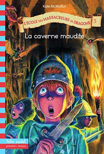 lecole-des-massacreurs-de-dragons-tome-3-la-caverne-maudite