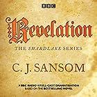 Shardlake: Revelation: BBC Radio 4 full-cast dramatisation Radio/TV von C J Sansom Gesprochen von: Jason Watkins, Mark Bonnar,  full cast