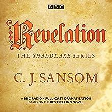 Shardlake: Revelation: BBC Radio 4 full-cast dramatisation Radio/TV Program Auteur(s) : C J Sansom Narrateur(s) : Jason Watkins, Mark Bonnar,  full cast